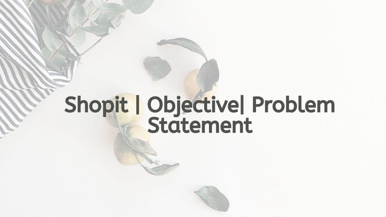 Shopit Objective
