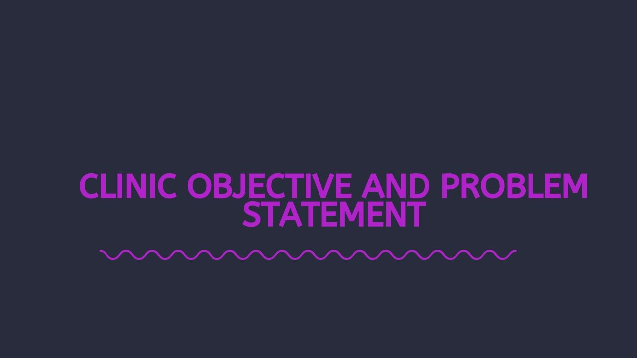 Clinic Objective and Problem Statement